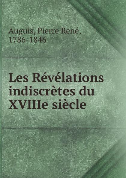 Pierre René Auguis Les Revelations indiscretes du XVIIIe siecle les arts decoratifs russes xviiie debut du xxxe siecle