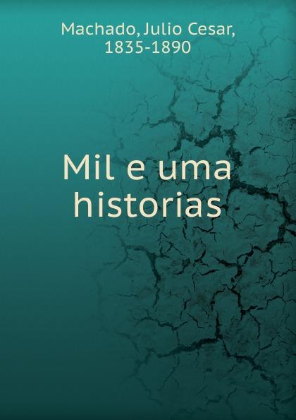 Julio Cesar Machado Mil e uma historias julio cesar machado a vida em lisboa