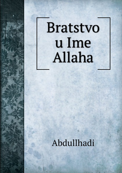 Abdullhadi Bratstvo u Ime Allaha r j palacio ime