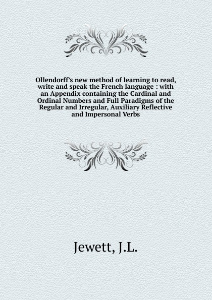 J.L. Jewett Ollendorff.s new method of learning to read, write and speak the French language
