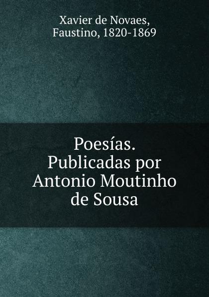 цена на Faustino Xavier de Novaes Poesias. Publicadas por Antonio Moutinho de Sousa