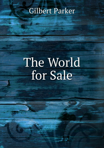 Parker Gilbert The World for Sale