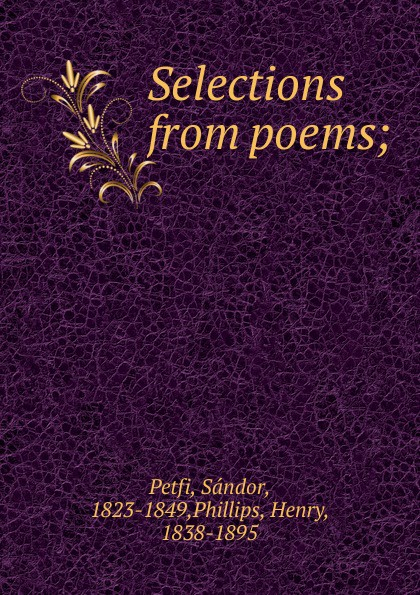 Sándor Petfi Selections from poems sándor petfi selections from poems