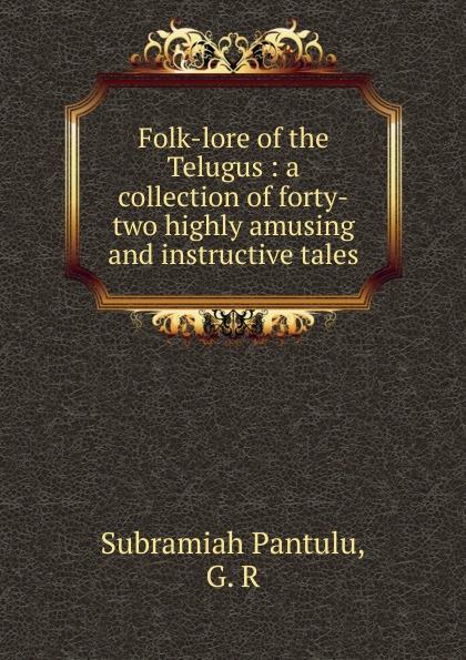 Subramiah Pantulu Folk-lore of the Telugus john macgowan chinese folk lore tales