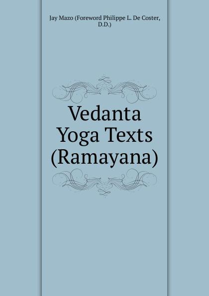купить Foreword Philippe L. de Coster Vedanta Yoga Texts (Ramayana) по цене 1142 рублей