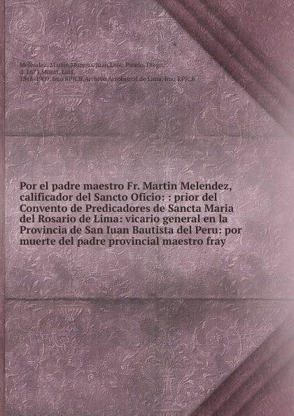 Martín Meléndez Por el padre maestro Fr. Martin Melendez, calificador del Sancto Oficio недорго, оригинальная цена