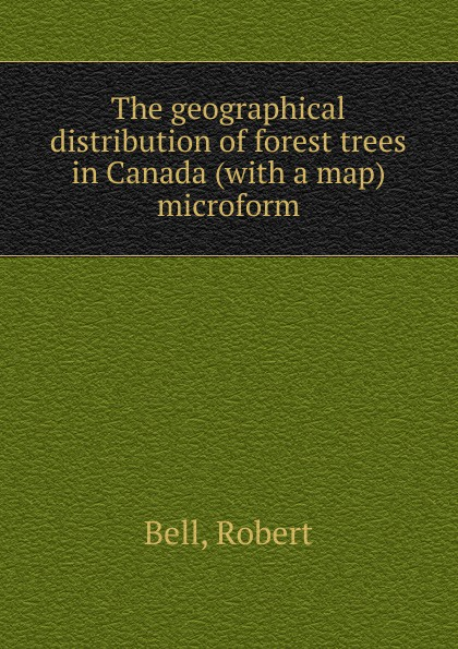 Robert Bell The geographical distribution of forest trees in Canada (with a map) microform kate outdoor forest fotografico photo painted backdrops broken wooden chair autumn photography background with fruit trees