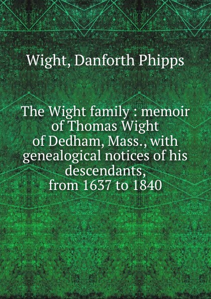 Danforth Phipps Wight The Wight family