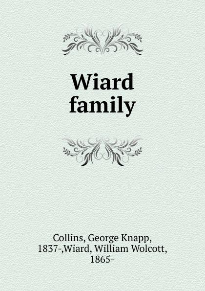 George Knapp Collins Wiard family