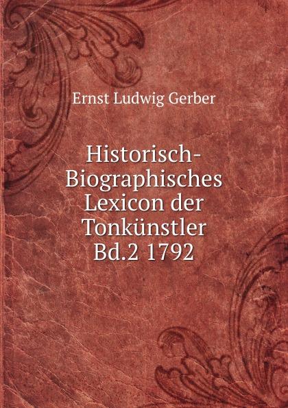 Ernst L. Gerber Historisch-Biographisches Lexicon der Tonkunstler Bd.2 1792 lexicon alpha