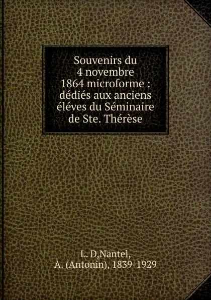 L. D Souvenirs du 4 novembre 1864 microforme novembre novembre ursa
