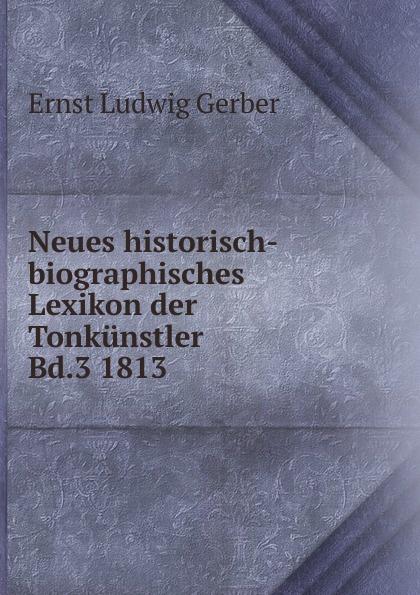 Ernst L. Gerber Neues historisch-biographisches Lexikon der Tonkunstler Bd.3 1813 lexikon der gesundheit