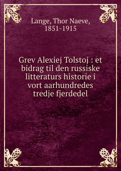 Thor Naeve Lange Grev Alexiej Tolstoj