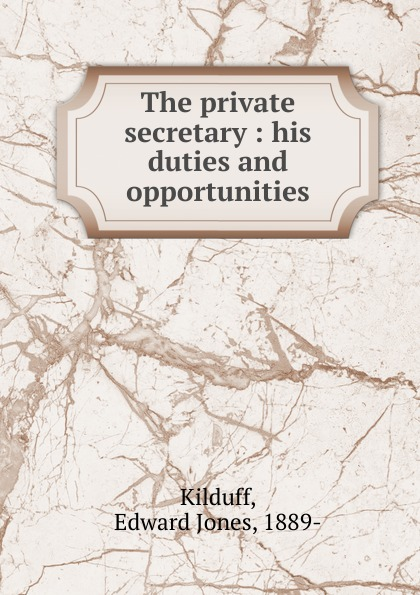 купить Edward Jones Kilduff The private secretary онлайн