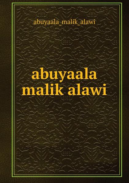 Abuyaala Malik Alawi abuyaala malik alawi