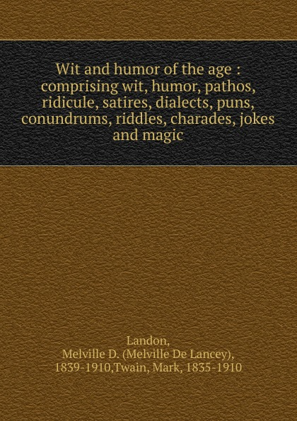 Mark Twain Wit and humor of the age marshall pinckney wilder the wit and humor of america volume v