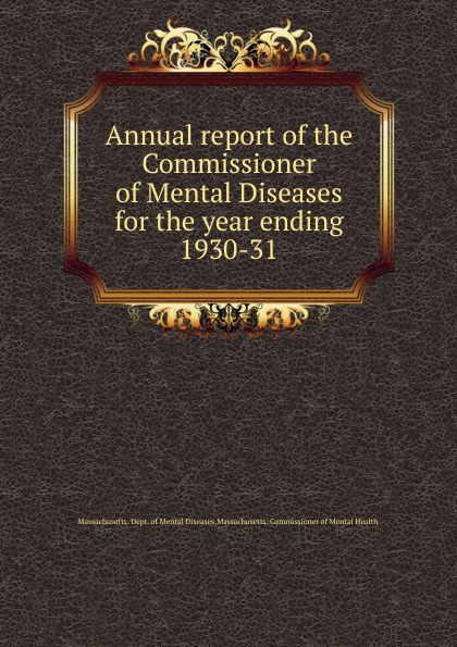 Annual report of the Commissioner of Mental Diseases for the year ending, 1930-31