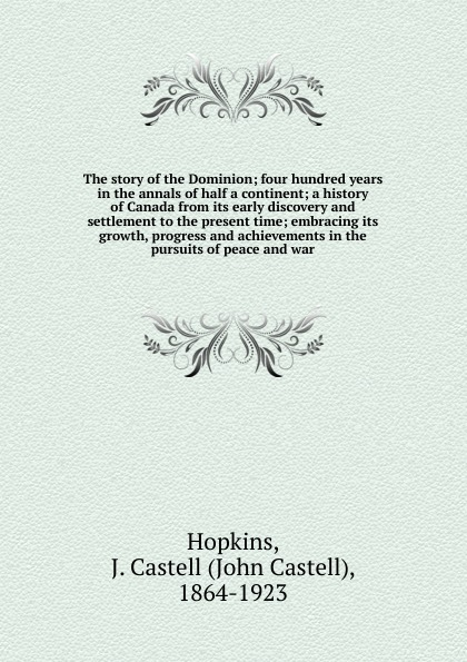 J. Castell Hopkins The story of the Dominion felix j palma the map of time and the turn of the screw