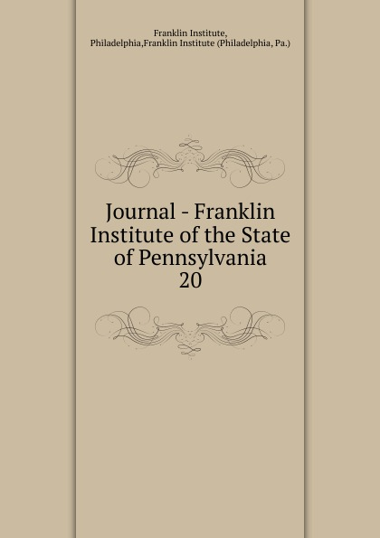 Franklin Institute Journal - Franklin Institute of the State of Pennsylvania насос franklin electric