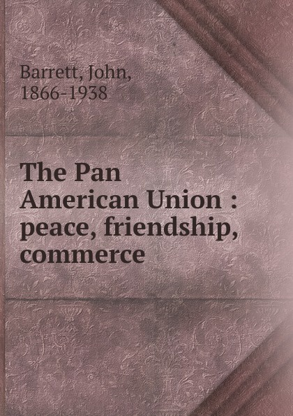 John Barrett The Pan American Union цена и фото