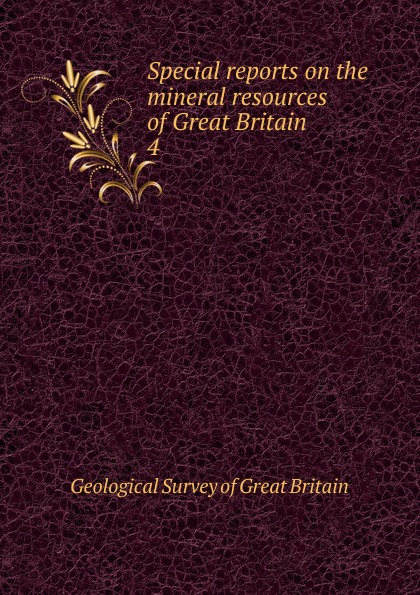 Special reports on the mineral resources of Great Britain