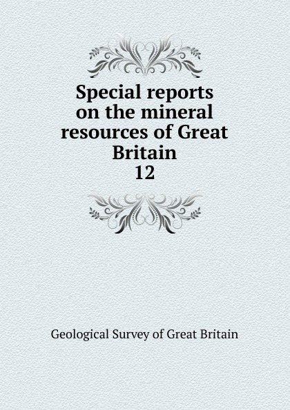 Geological Survey of Great Britain Special reports on the mineral resources of Great Britain reports of the survey botanical series volume 9