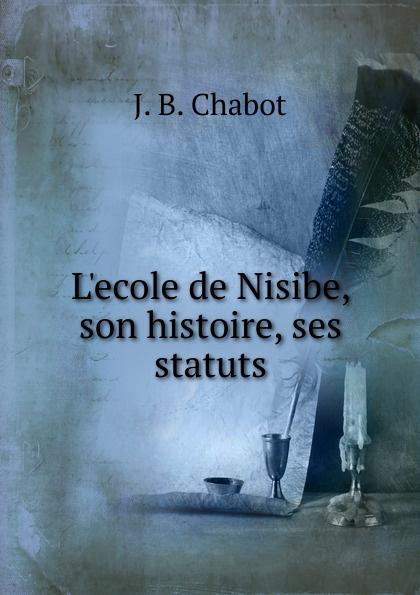 J.B. Chabot L.ecole de Nisibe, son histoire, ses statuts