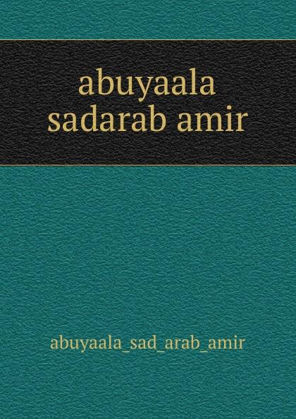 Abuyaala Sad Arab Amir abuyaala sadarab amir все цены