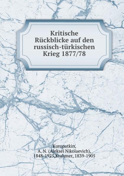 Aleksei Nikolaevich Kuropatkin Kritische Ruckblicke auf den russisch-turkischen Krieg 1877/78 russisch sprachfuehrer und woerterbuch