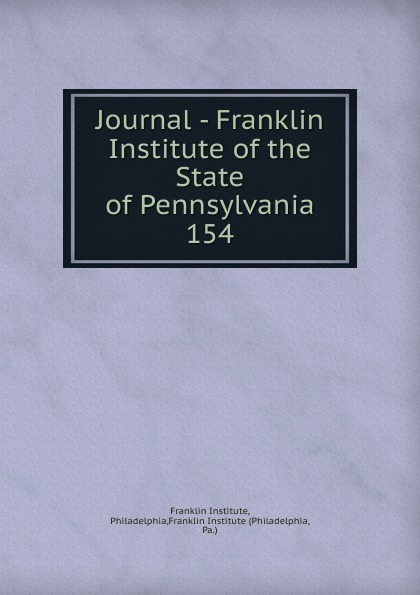 Franklin Institute Journal - of the State Pennsylvania