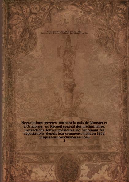 Jean le Clerc Negociations secretes touchant la paix de Munster et d.Osnabrug ernest lémonon la seconde conference de la paix la haye juin octobre 1907 classic reprint