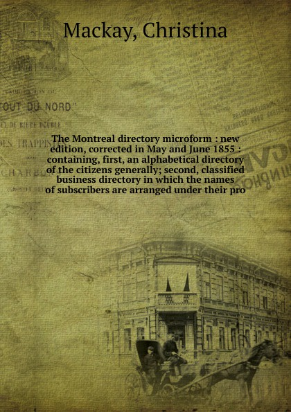 Christina Mackay The Montreal directory microform the london directory