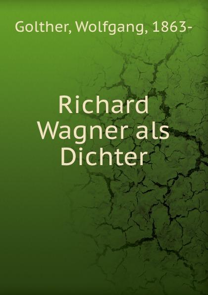 Wolfgang Golther Richard Wagner als Dichter besser als sex berlin