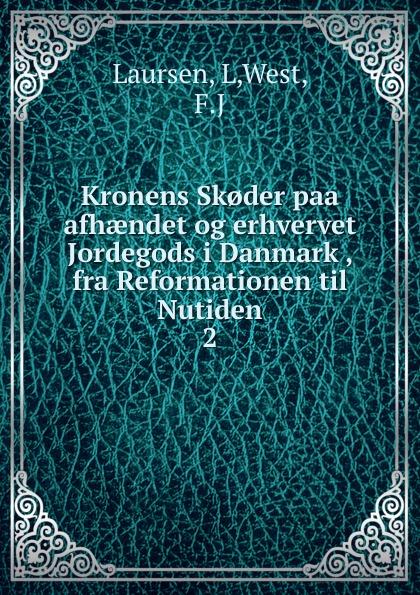 L. Laursen Kronens Sk.der paa afhaendet og erhvervet Jordegods i Danmark , fra Reformationen til Nutiden vilhelm bang praestegaardsliv i danmark og norge i tidsrummet fra reformationen til det syttende aarhundredes slutning
