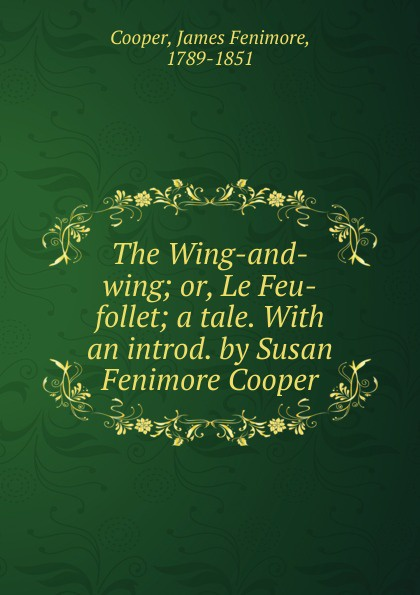 Cooper James Fenimore The Wing-and-wing cooper j wing and wing or le feu follet