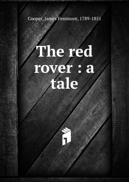 лучшая цена Cooper James Fenimore The red rover