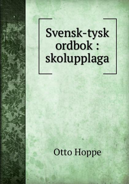 Otto Hoppe Svensk-tysk ordbok rysk parlor och ordbok