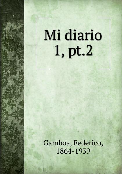 Federico Gamboa Mi diario недорго, оригинальная цена