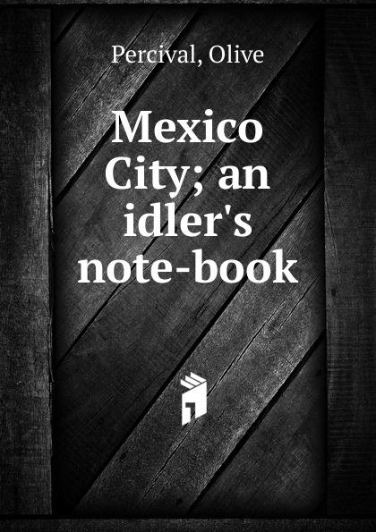 Olive Percival Mexico City living mexico city