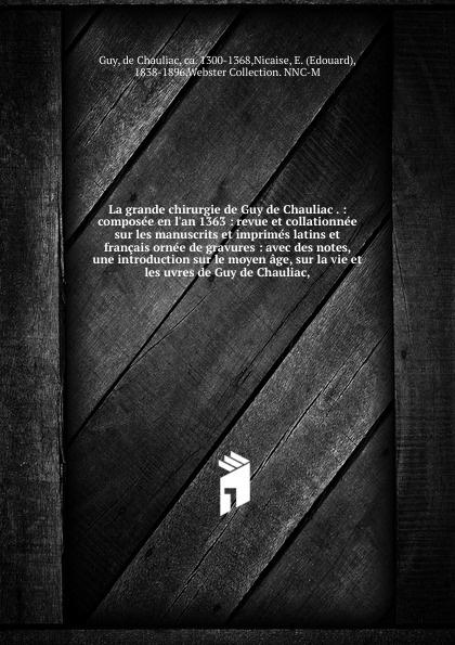 цена на de Chauliac Guy La grande chirurgie de Guy de Chauliac .
