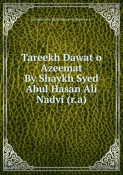 Shaykh Syed Abul Hasan Ali Nadvi Tareekh Dawat o Azeemat By Shaykh Syed Abul Hasan Ali Nadvi (r.a) недорго, оригинальная цена