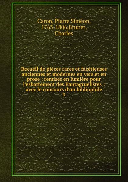 Pierre Siméon Caron Recueil de pieces rares et facetieuses anciennes et modernes en vers et en prose b godard suite de danses anciennes et modernes op 103