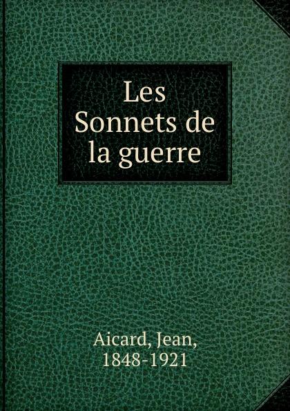 Фото - Jean Aicard Les Sonnets de la guerre jean paul gaultier le male