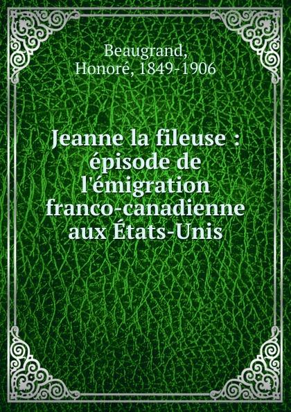 Honoré Beaugrand Jeanne la fileuse цена и фото