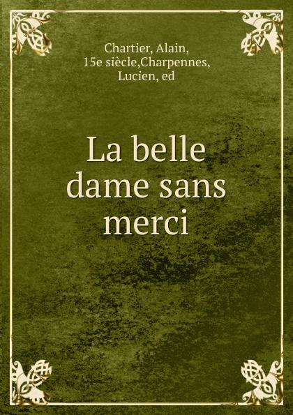 Alain Chartier La belle dame sans merci платье la belle parisienne