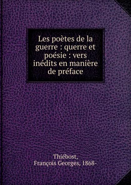 François Georges Thiébost Les poetes de la guerre pontus de tyard les poetes de la pleiade