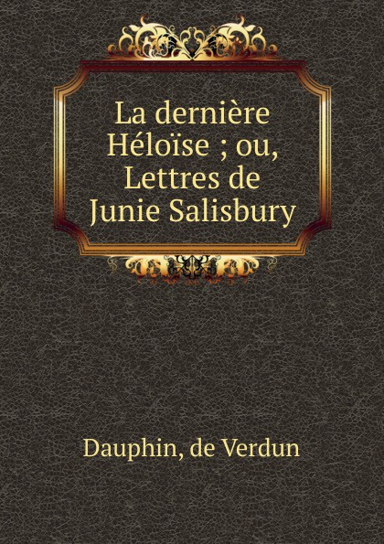 de Verdun Dauphin La derniere Heloise junie b first grader at last junie b jones