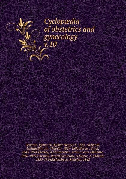 лучшая цена Egbert Henry Grandin Cyclopaedia of obstetrics and gynecology