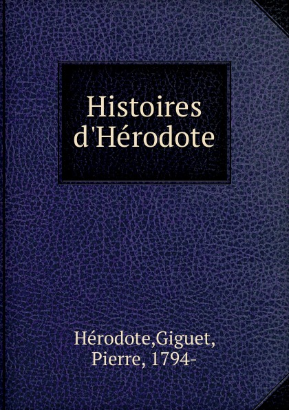 Giguet Hérodote Histoires d.Herodote