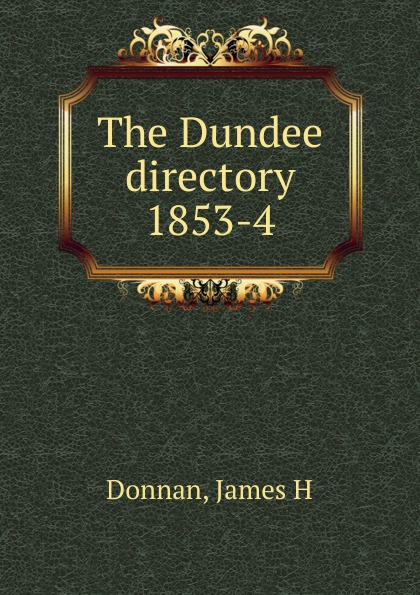James H. Donnan The Dundee directory цены онлайн